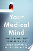 Your Medical Mind : making the right medical decisions is harder...