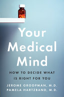 Your Medical Mind : making the right medical decisions is...