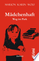 Mädchenhaft. Weg im Park – Kriminalroman