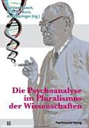 Die Psychoanalyse im Pluralismus der Wissenschaften