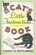 A Cat's Little Instruction Book : with you; hiss, and you hiss...
