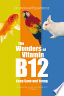 The Wonders of Vitamin B12