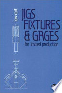 Low cost Jigs  Fixtures   Gages for Limited Production