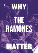 Why The Ramones Matter : the centrality of the ramones...