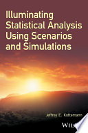 Illuminating Statistical Analysis Using Scenarios and Simulations