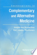 Conversations in Complementary and Alternative Medicine  Insights and Perspectives from Leading Practitioners