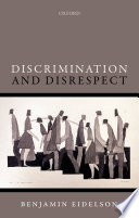 Discrimination and Disrespect Wrong Yet This Consensus Masks