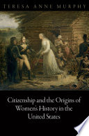 Book Citizenship and the Origins of Women s History in the United States