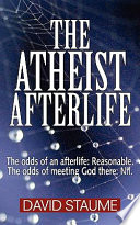 The Atheist Afterlife : known law and requires nothing...