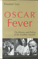 Oscar® Fever Insider Stories And Little Known Facts Such As