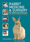 Rabbit Medicine and Surgery for Veterinary Nurses