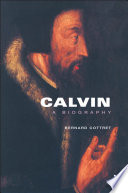 Calvin, A Biography