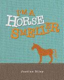 I M A Horse Smeller