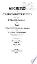 Archives ou correspondence inédite de la Maison d'Orange-Nassau