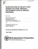 Investigation Of Select Lrfd Design Factors Through Instrumentation Of Bridge Bearings