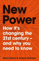 New Power by Jeremy Heimans and Henry Timms/