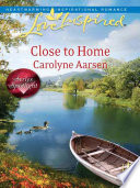 Close to Home  Mills   Boon Love Inspired