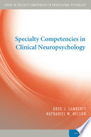 Specialty Competencies in Clinical Neuropsychology