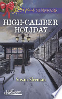 High Caliber Holiday  Mills   Boon Love Inspired Suspense   First Responders  Book 3