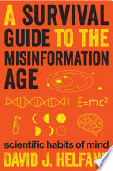 Ebook A Survival Guide to the Misinformation Age Epub David J. Helfand Apps Read Mobile