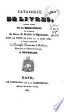 Catalogue de livres  faisant partie de la biblioth  que de monsieur le baron Le Cand  le De Ghyseghem  dont la vente se fera le 15 mars 1838     l hotel de madame la comtesse douairi  re de Robiano        Bruxelles