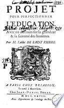 Projet pour perfectionner l'éducation avec un discours sur la grandeur et la sainteté des hommes