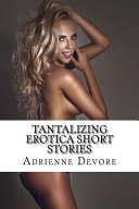 Tantalizing Erotica Short Stories