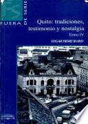 Quito: Testimonio Y Nostalgia Iv