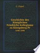 Geschichte des K?niglichen Friedrichs-kollegiums zu K?nigsberg Pr