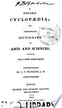 A Portable Cyclopaedia  Or  Compendious Dictionary of Arts and Sciences Including the Latest Discoveries
