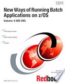 New Ways Of Running Batch Applications On Z Os Volume 4 Ibm Ims