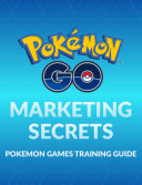 Pokemon Go - Pokemon Games - Marketing Training Guide
