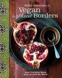 Robin Robertson s Vegan Without Borders