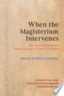 When the Magisterium Intervenes