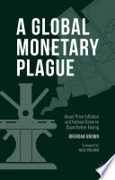 A Global Monetary Plague