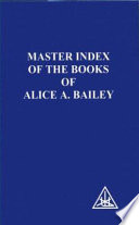 Master Index of the Books of Alice A  Bailey