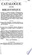 Catalogue d'une bibliothèque composée des meilleurs livres ... suivi de beaux livres d'estampes, dessins, musique et instrumens de musique ...