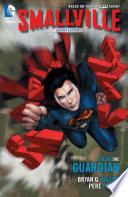 Smallville Season 11 Vol  1  The Guardian