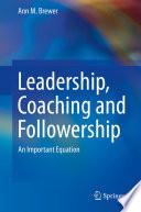 Leadership  Coaching and Followership