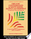 Organic Contaminants in Waste Water  Sludge and Sediment