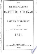 The Metropolitan Catholic Almanac And Laity S Directory For The Year Of Our Lord  book