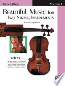 Beautiful Music for Two String Instruments  Book I