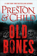 Old Bones : bestselling authors preston & child blends the...