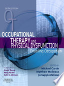 Occupational Therapy and Physical Dysfunction E Book