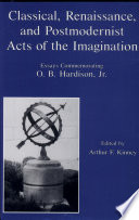 Classical, Renaissance, and Postmodernist Acts of the Imagination