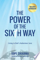 The Power Of The Sixth Way