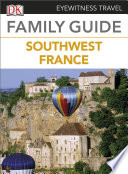 Eyewitness Travel Family Guide to France  Southwest France