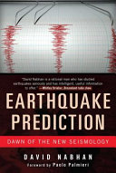 Earthquake Prediction: Dawn of the New Seismology