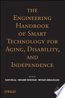 The Engineering Handbook of Smart Technology for Aging  Disability and Independence