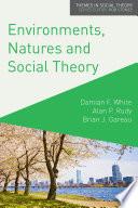 Environments  Natures and Social Theory